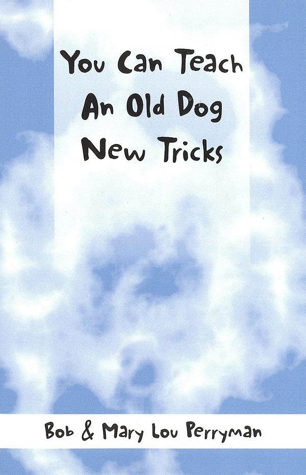 How To Teach An Old Dog New Tricks Book